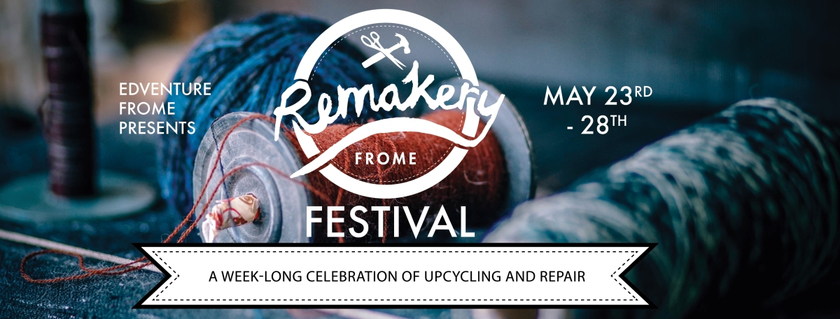 The Remakery Festival May 23rd-28th